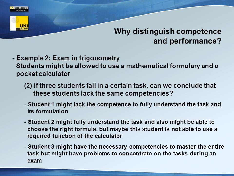 Why distinguish competence and performance.