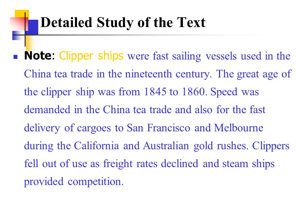 Detailed Study of the Text Note: Clipper ships were fast sailing vessels used in the China tea trade in the nineteenth century.