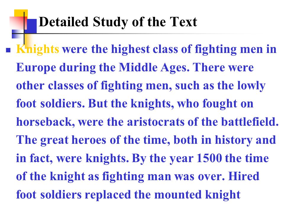 Knights were the highest class of fighting men in Europe during the Middle Ages.