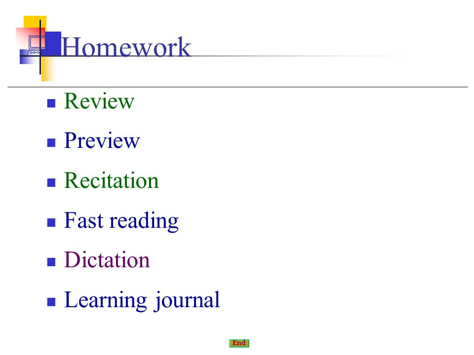 Review Preview Recitation Fast reading Dictation Learning journal  Homework End