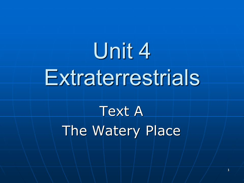 1 Unit 4 Extraterrestrials Text A The Watery Place