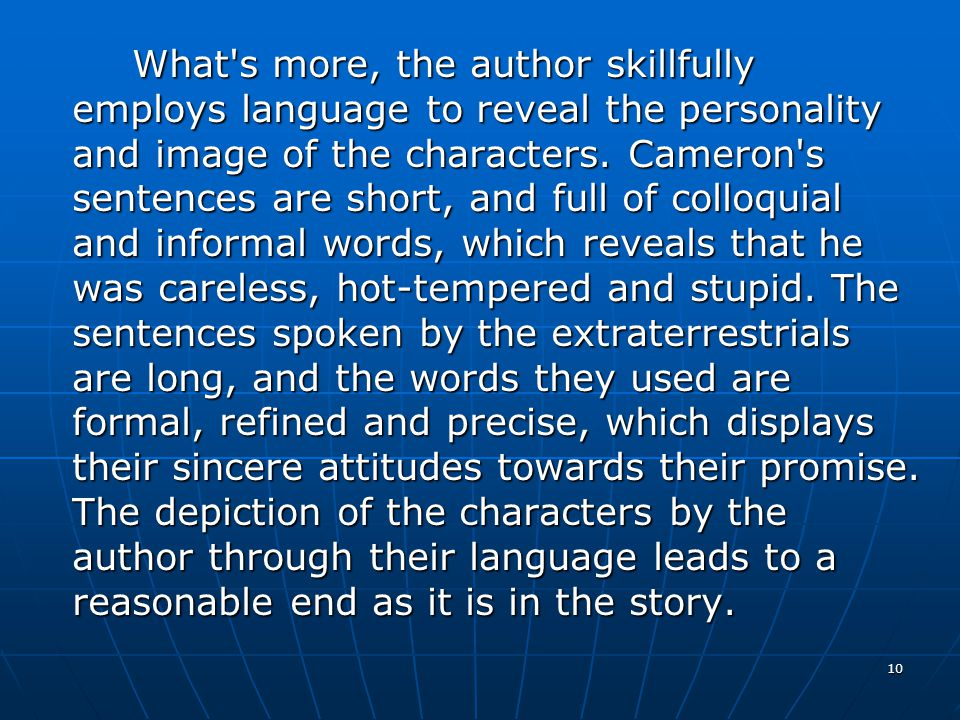 10 What s more, the author skillfully employs language to reveal the personality and image of the characters.