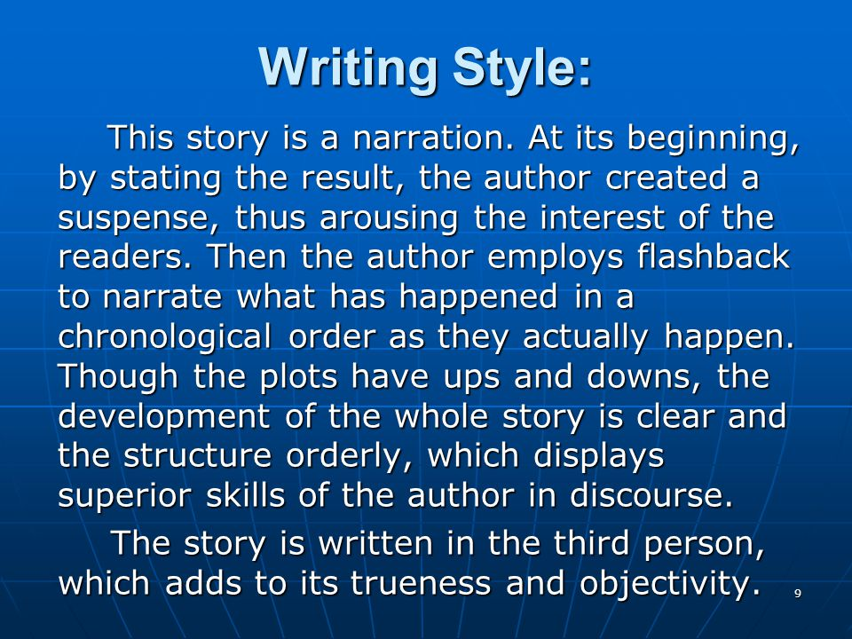 9 Writing Style: This story is a narration.