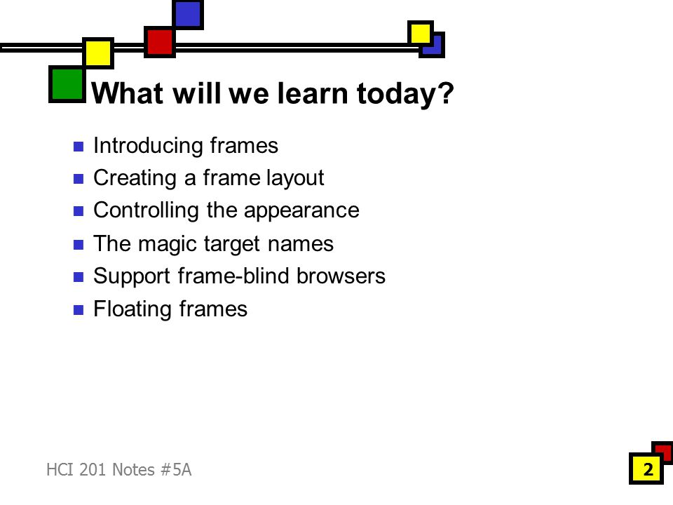 HCI 201 Notes #5A23 Floating frames What if we want to display information like this?
