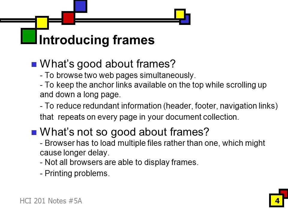 HCI 201 Notes #5A4 Introducing frames What's good about frames.