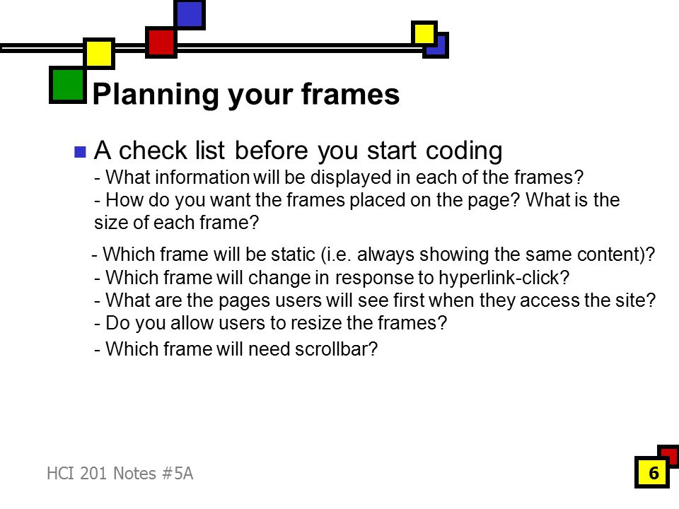HCI 201 Notes #5A7 Creating a frame layout page title *When you use, you omit the tag.