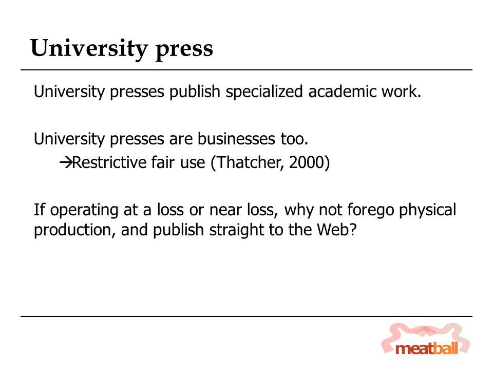 University presses publish specialized academic work.