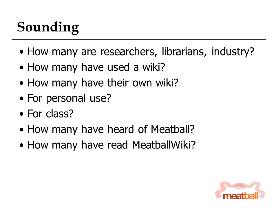 How many are researchers, librarians, industry. How many have used a wiki.