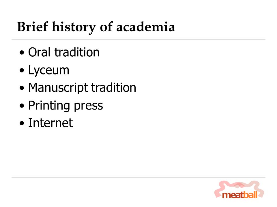 Oral tradition Lyceum Manuscript tradition Printing press Internet Brief history of academia
