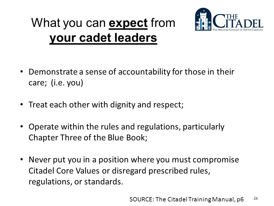 24 What you can expect from your cadet leaders Demonstrate a sense of accountability for those in their care; (i.e.