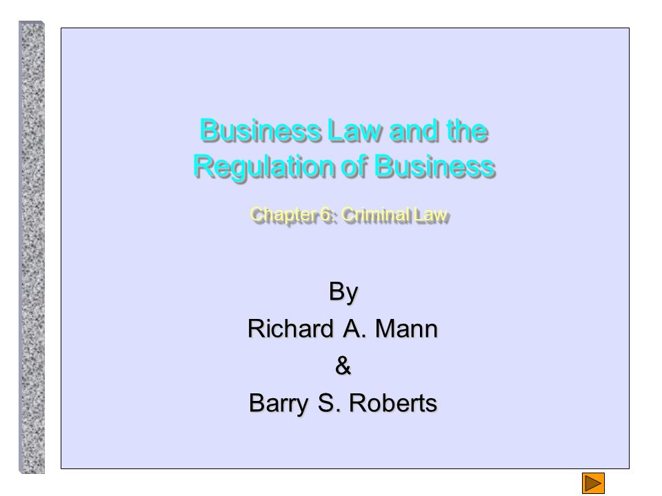 Topics Covered in this Chapter A.Nature of Crimes B.White-Collar Crime C.Crimes Against Business D.Defenses to Crimes E.Criminal Procedure