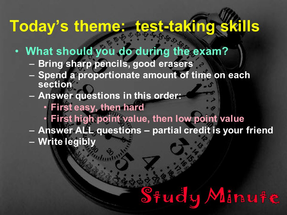 2 B/Z/M1005 - F 06 - Lec 25 Today's theme: test-taking skills What should you do during the exam.