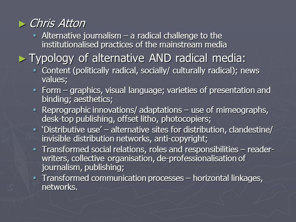 ► Rodriguez  Conceptualised such media as citizens' media  i.e.