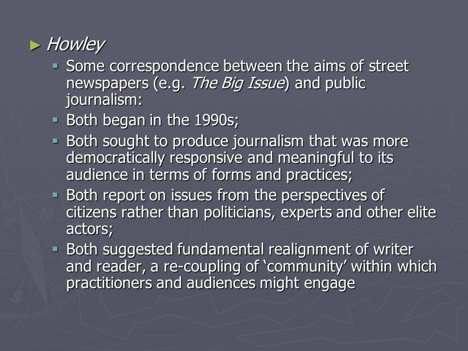 ► Howley  Some correspondence between the aims of street newspapers (e.g.