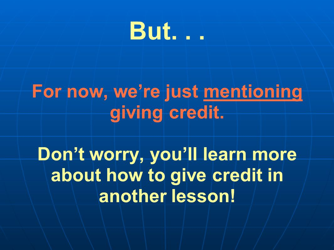 But... For now, we're just mentioning giving credit.