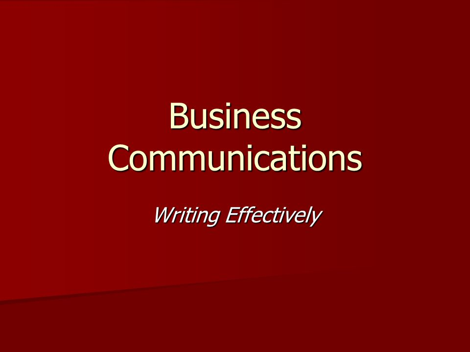 Business Communications Writing Effectively