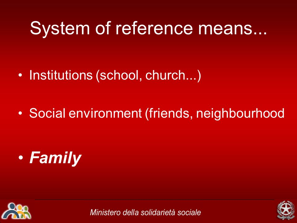 Tasks for working group 1.Family: has the same influence in every Country.