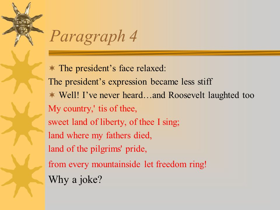 Paragraph 4  The president's face relaxed: The president's expression became less stiff  Well.