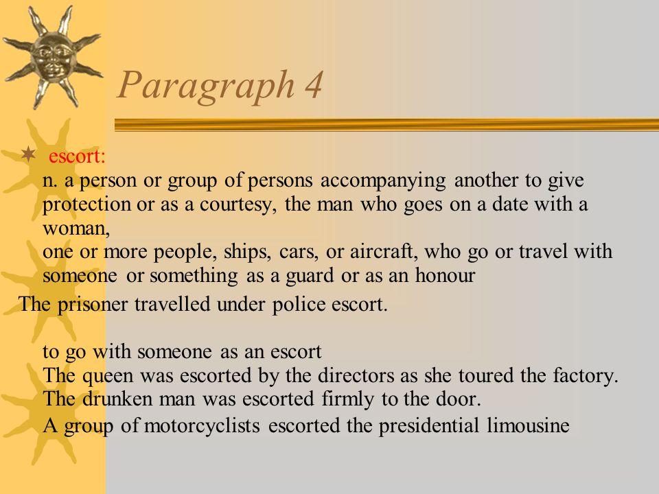 Paragraph 4  escort: n.