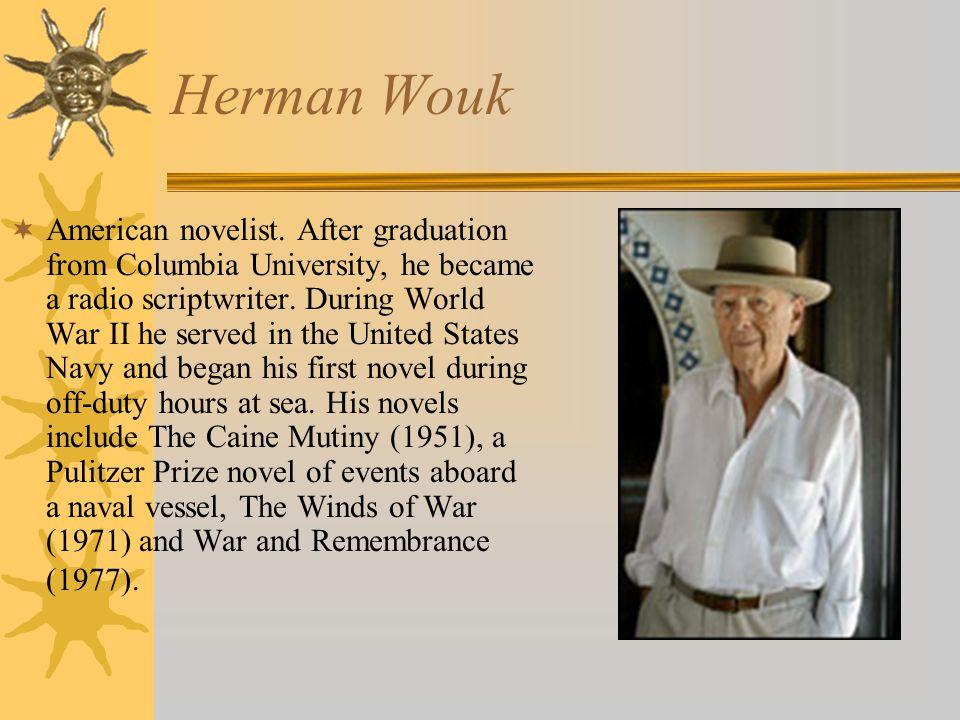 Herman Wouk  American novelist.