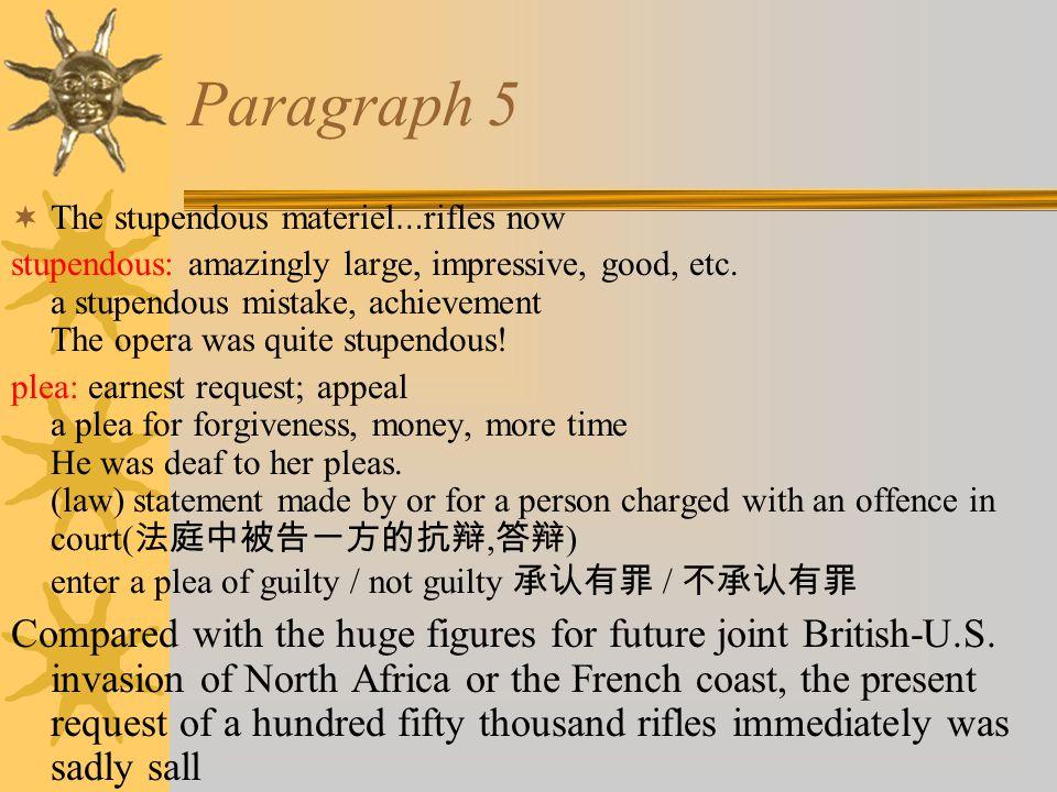 Paragraph 5  The stupendous materiel … rifles now stupendous: amazingly large, impressive, good, etc.