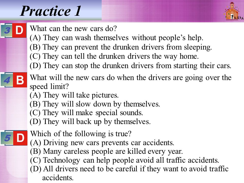 Practice 1 What can the new cars do. (A) They can wash themselves without people's help.