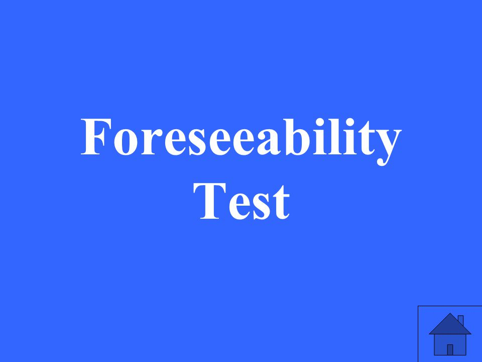 Foreseeability Test