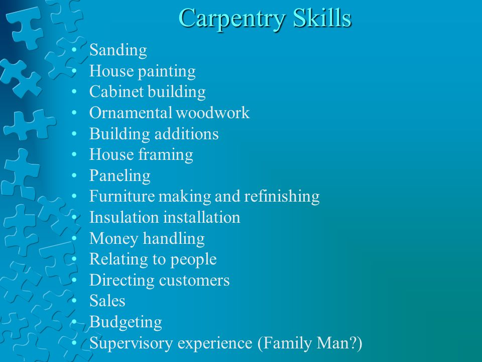 Kitchen Skills Food preparation Cooking food Dishwashing Washing pans Operating a dishwasher Meal planning Inventory Ordering supplies Supervisory experience (in a job, club, organization or as Family Man) Stocking shelves Hiring Budgeting Scheduling Directing procedures