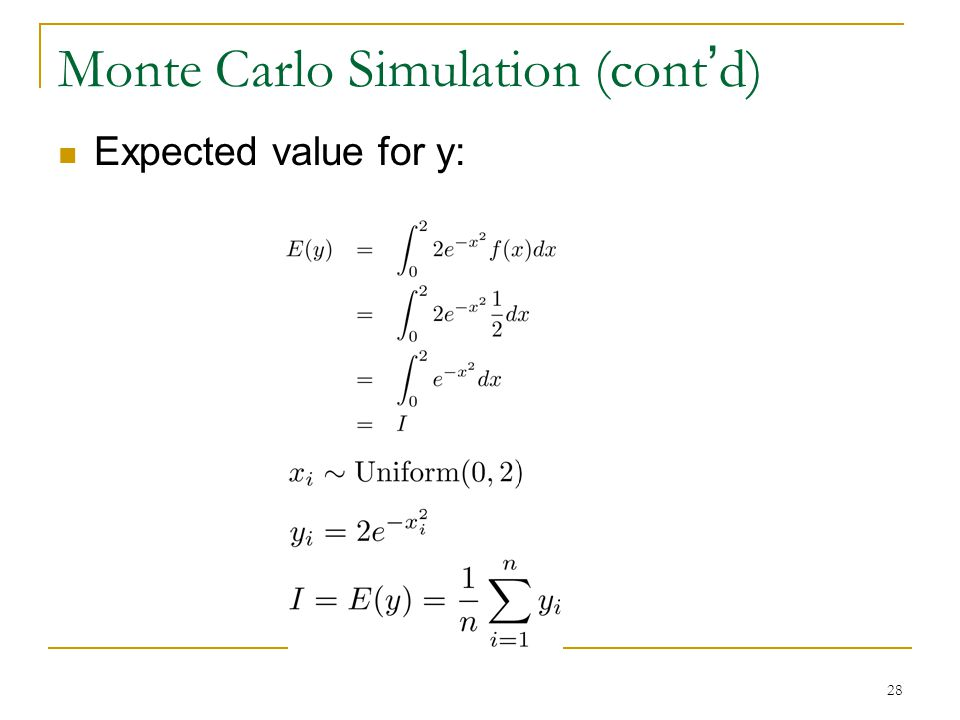28 Monte Carlo Simulation (cont ' d) Expected value for y: