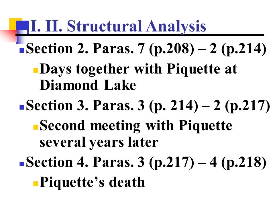 I. II. Structural Analysis Section 2. Paras. 7 (p.208) – 2 (p.214) Days together with Piquette at Diamond Lake Section 3. Paras. 3 (p. 214) – 2 (p.217