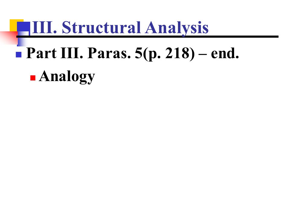 III. Structural Analysis Part III. Paras. 5(p. 218) – end. Analogy