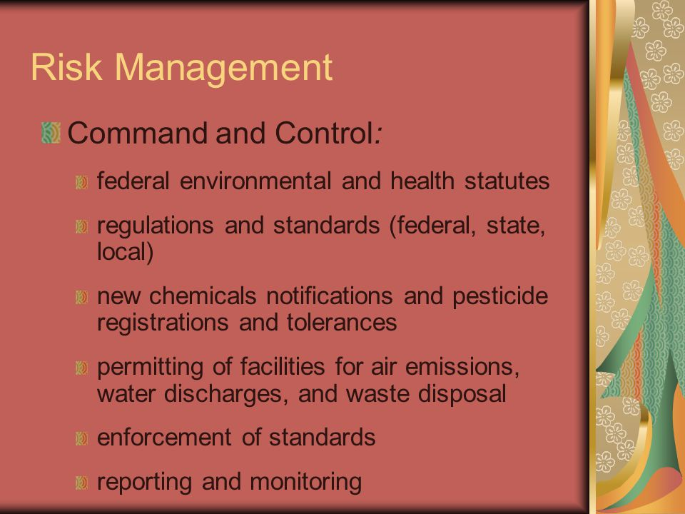 Risk Management Command and Control: federal environmental and health statutes regulations and standards (federal, state, local) new chemicals notific