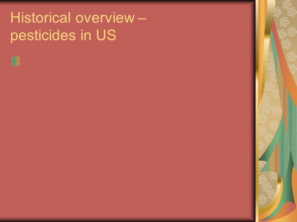 Historical overview – pesticides in US