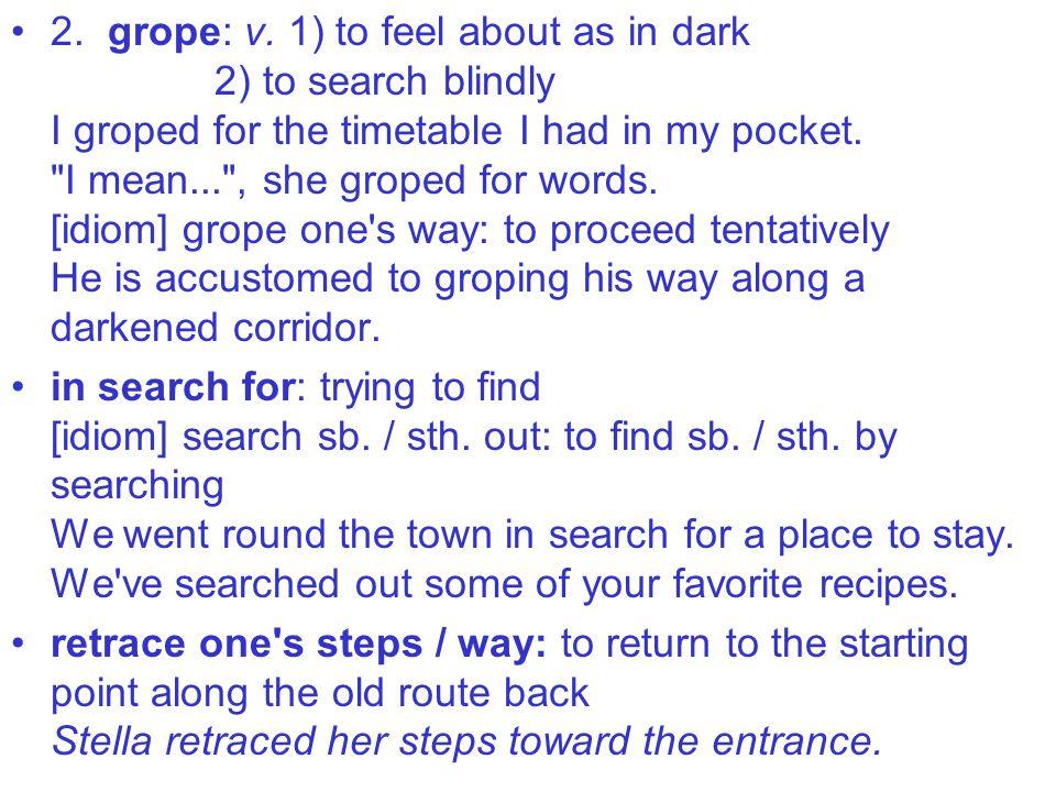 2. grope: v.
