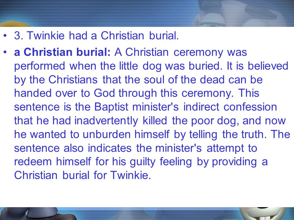 3. Twinkie had a Christian burial.