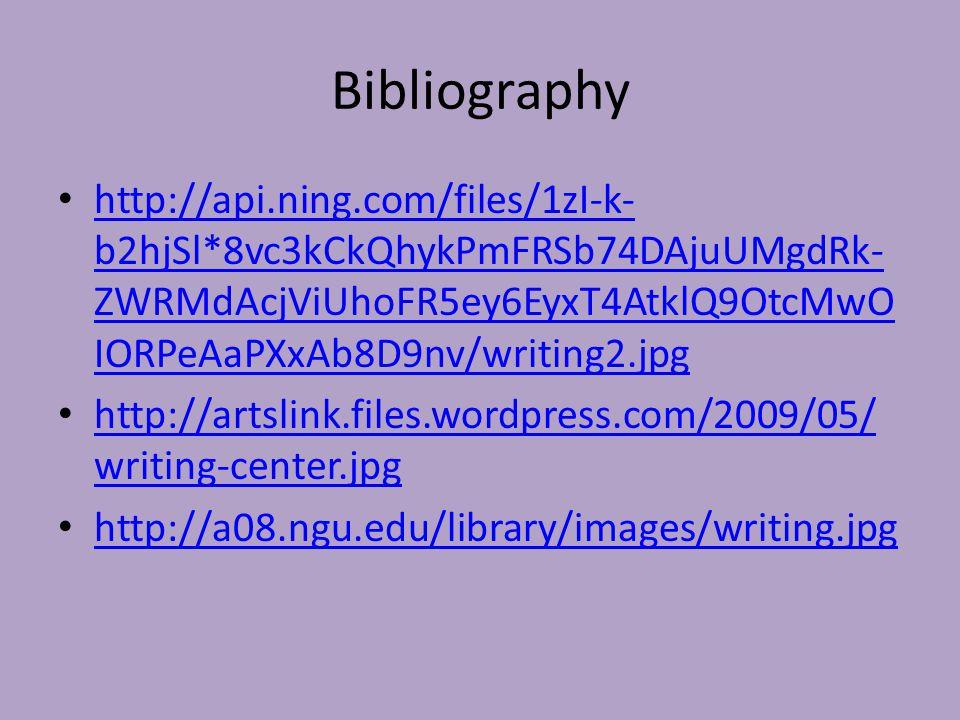 Bibliography http://api.ning.com/files/1zI-k- b2hjSl*8vc3kCkQhykPmFRSb74DAjuUMgdRk- ZWRMdAcjViUhoFR5ey6EyxT4AtklQ9OtcMwO IORPeAaPXxAb8D9nv/writing2.jp