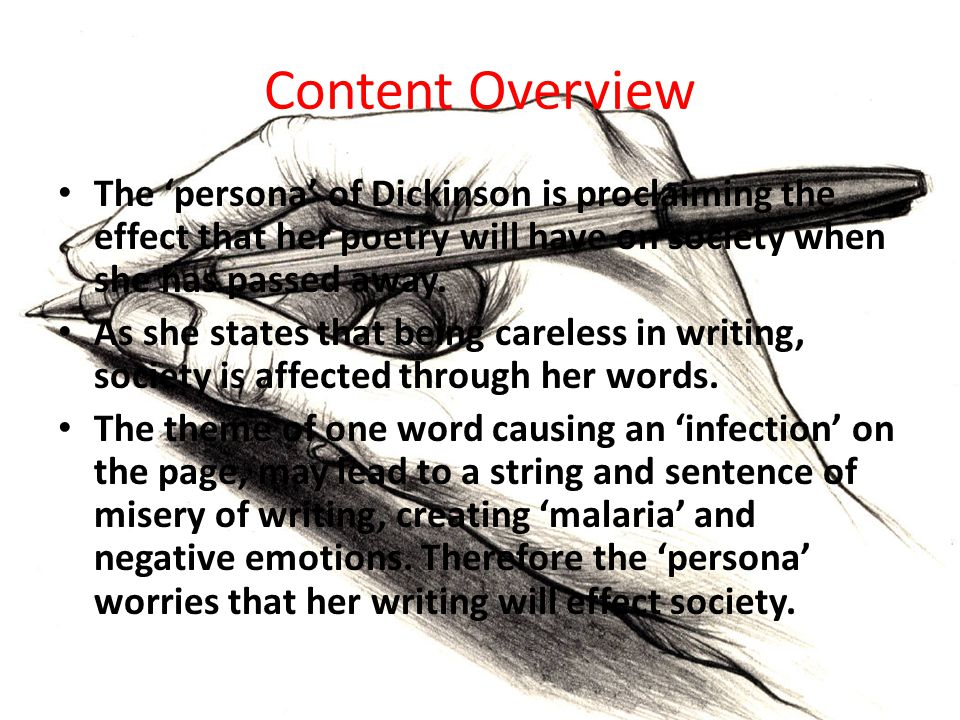Content Overview The 'persona' of Dickinson is proclaiming the effect that her poetry will have on society when she has passed away.