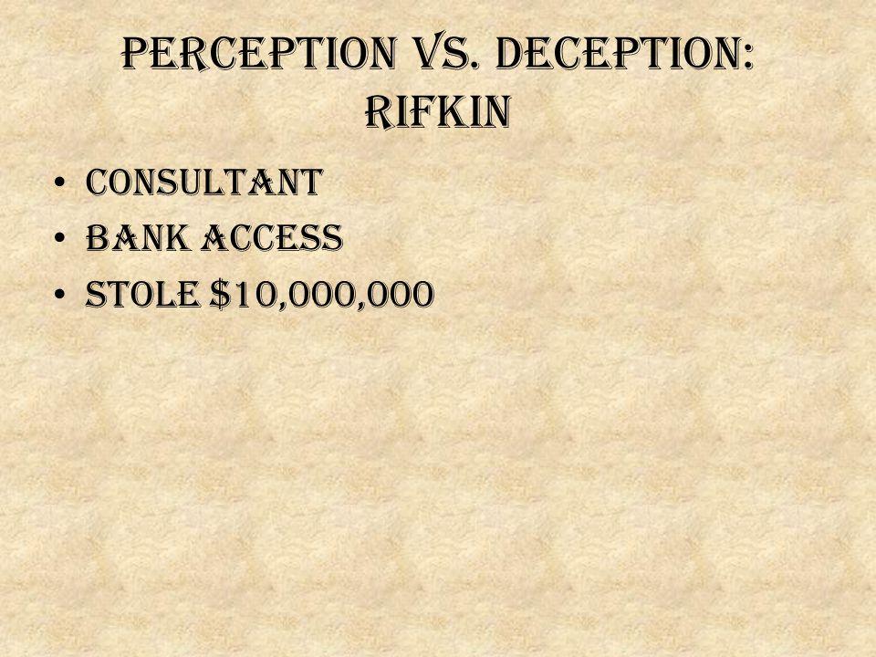 Perception vs. Deception: Rifkin consultant Bank access Stole $10,000,000