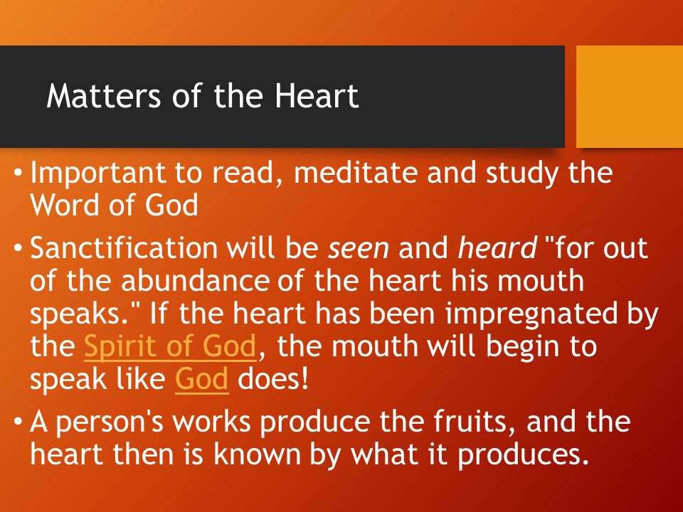 Matters of the Heart Think of the verse: The word of God is sharper than any two edged sword, piercing even to the dividing asunder of soul and spirit, and of the joints and marrow, and is able to discern the thoughts and intents of the heart! (Hebrews 4:12) What it's actually saying is that God's Word is so powerful that it can actually separate our soul from our spirit and even discern the thoughts and intents of our heart, where we make our free choices and decisions.