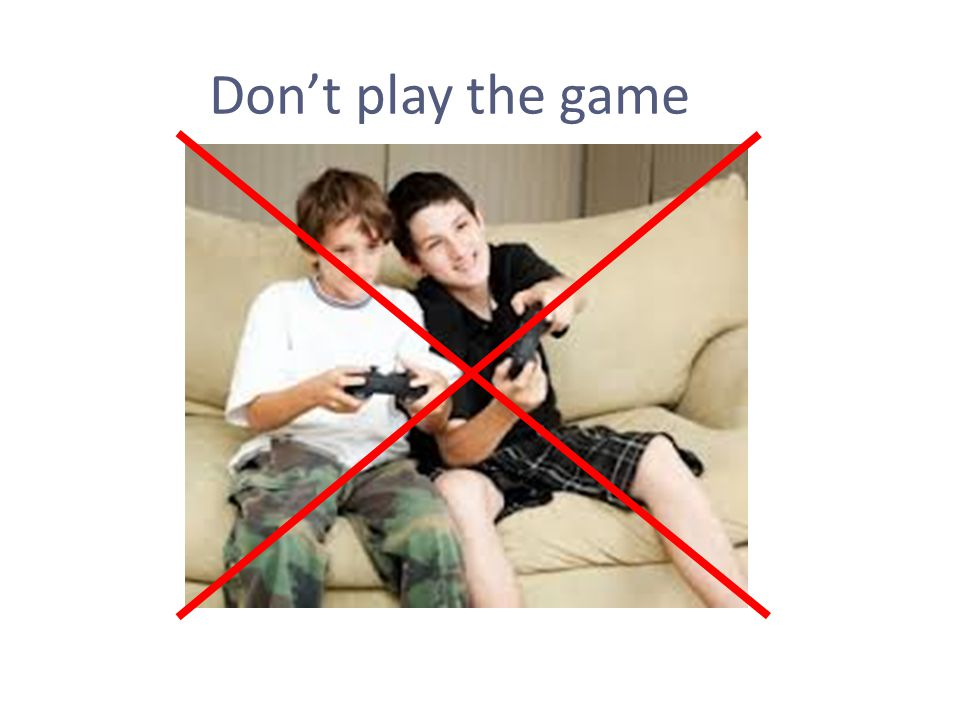 Don't play the game