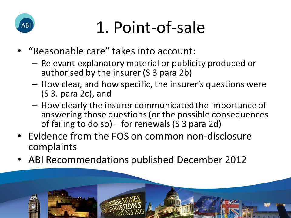 "1. Point-of-sale ""Reasonable care"" takes into account: – Relevant explanatory material or publicity produced or authorised by the insurer (S 3 para 2b"