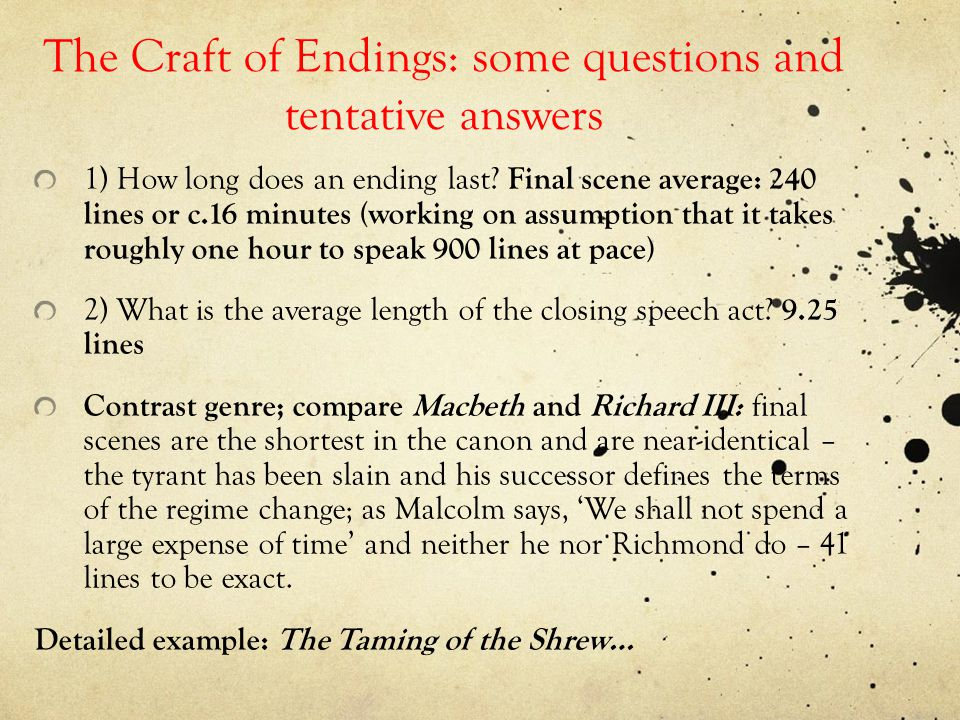 The Craft of Endings: some questions and tentative answers 1) How long does an ending last.