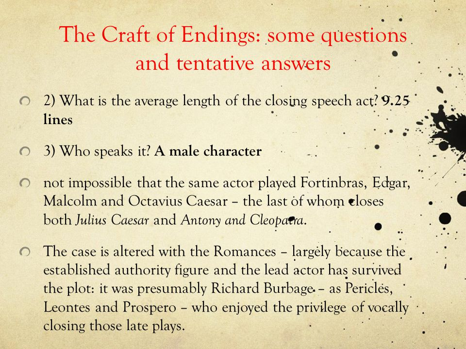 The Craft of Endings: some questions and tentative answers 2) What is the average length of the closing speech act.