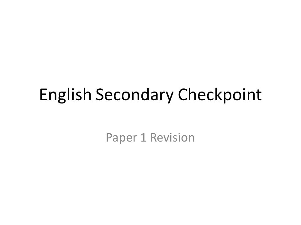 English Secondary Checkpoint Paper 1 Revision