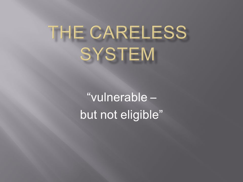 vulnerable – but not eligible