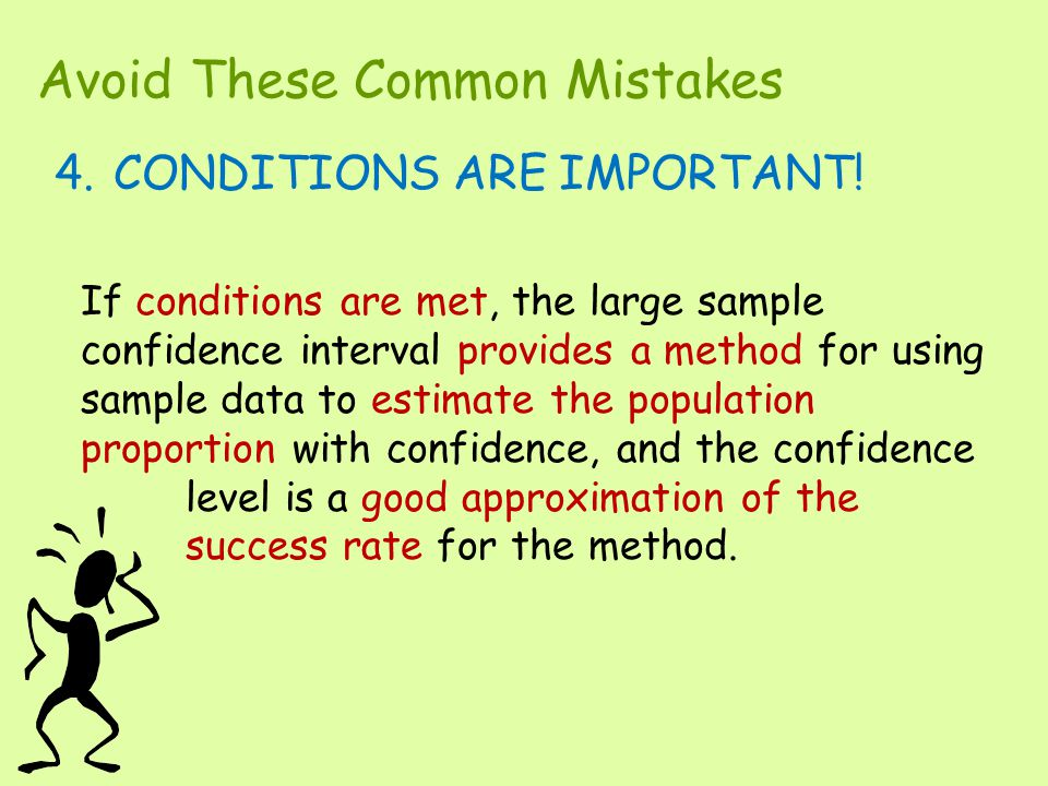 Avoid These Common Mistakes 4.CONDITIONS ARE IMPORTANT.