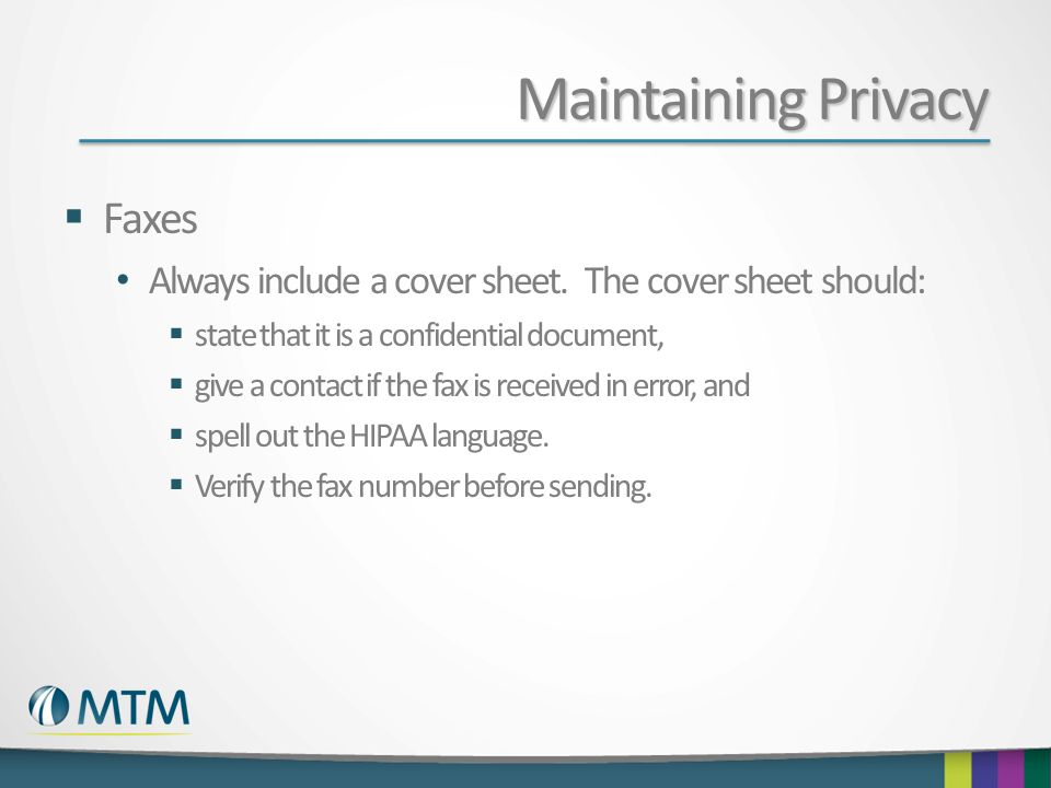 Maintaining Privacy  Faxes Always include a cover sheet.