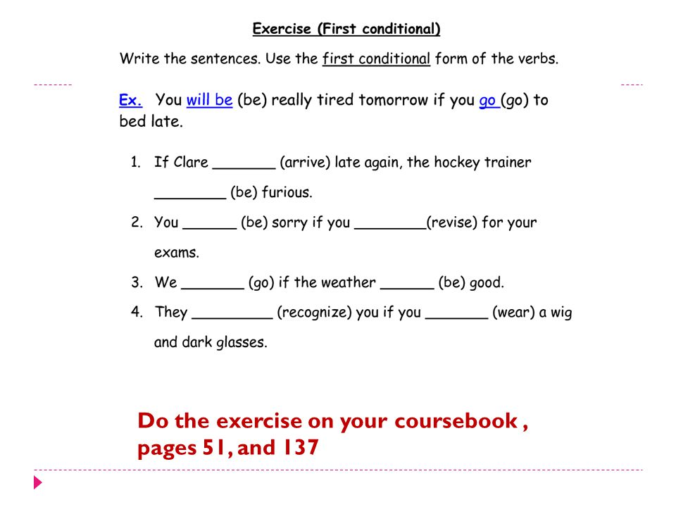 Do the exercise on your coursebook, pages 51, and 137