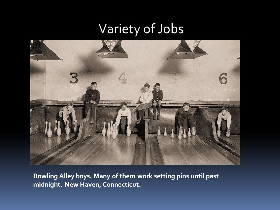 Variety of Jobs Bowling Alley boys. Many of them work setting pins until past midnight.