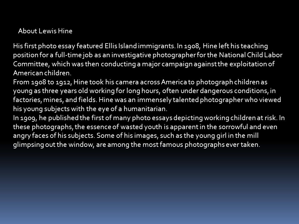 His first photo essay featured Ellis Island immigrants.